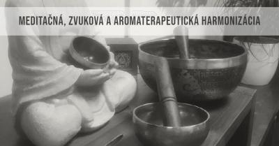 Meditačná, zvuková a aromaterapeutická harmonizácia
